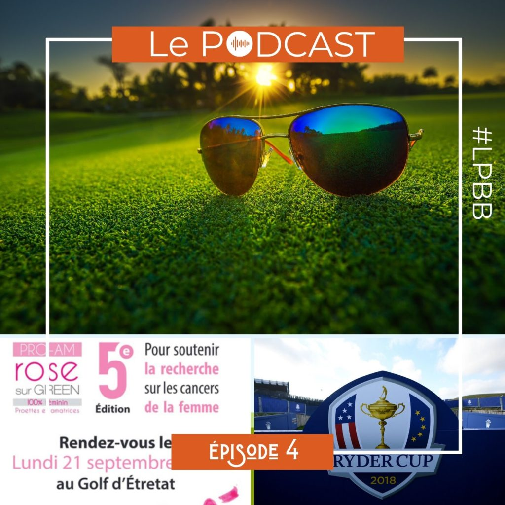 Episode 4 - Carnet de Vacances - Le Podcast Golf #LPBB