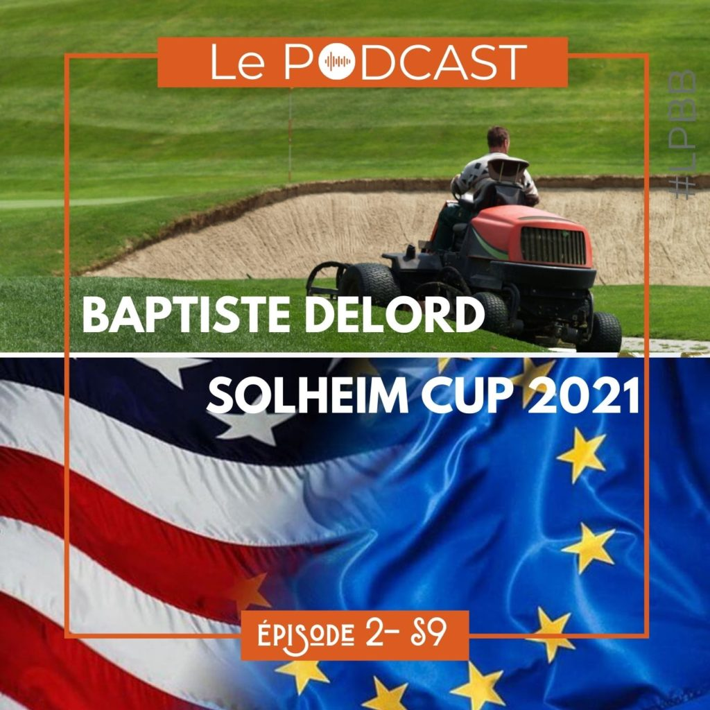Podcast LPBB - Solheim Cup 2021, Italian Open, Jeux Olympiques